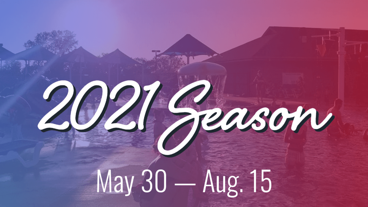 2021 Season from May 30 to Aug. 15
